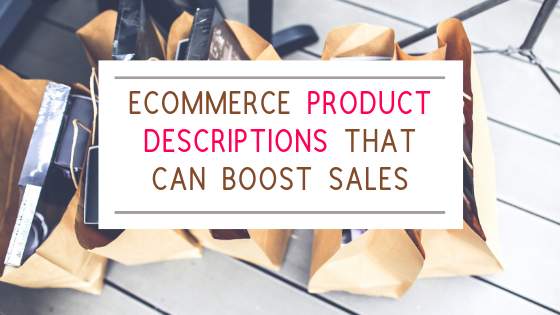 Ecommerce Product Descriptions That Can Boost Your Sales
