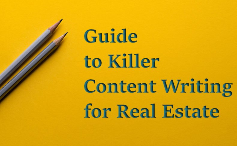 Guide to Killer Content Writing for Real Estate
