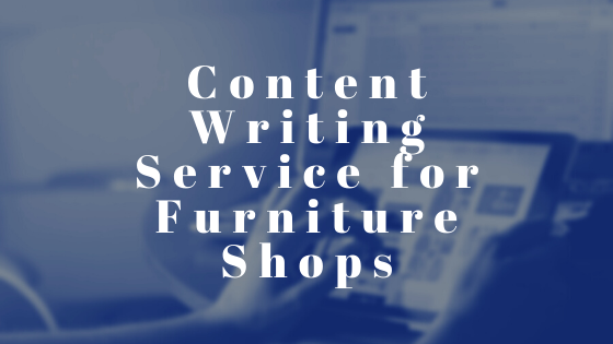 Content Writing Service for Furniture Shops 1