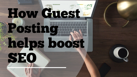 How Guest Posting helps boost SEO