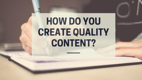 How do you create quality content