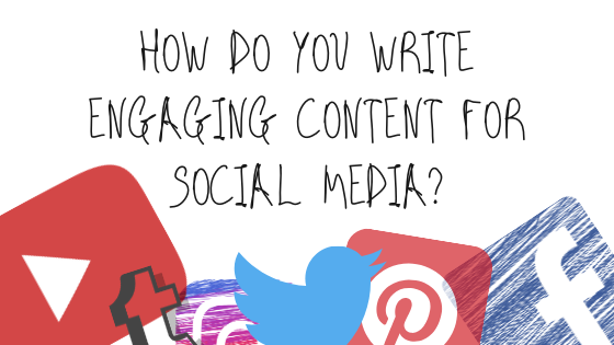 How do you write engaging content for social media