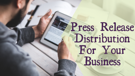Why Haven't You Done a Press Release Distribution For Your Business? Check What You May Be Missing Out 9