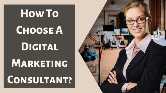 How to choose a Digital Marketing Consultant? 1