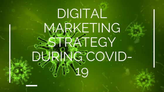 Digital Marketing Strategy during COVID-19