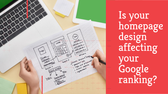 Is your homepage design affecting your Google ranking